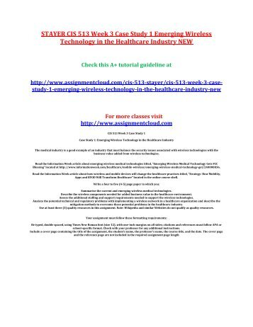 STAYER CIS 513 Week 3 Case Study 1 Emerging Wireless Technology in the Healthcare Industry NEW