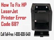 Call  1-800-608-5461 To Fix HP LaserJet Printer Error Code 68
