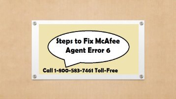 How to Fix McAfee Agent Error 6? Call 1-800-583-7461 Toll-Free