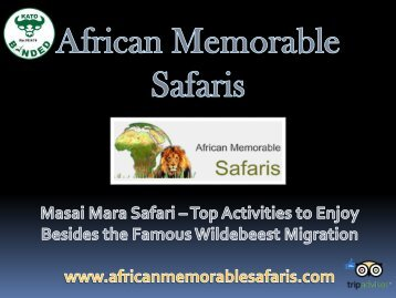 Masai Mara Safari – Top Activities to Enjoy Besides the Famous Wildebeest Migration