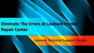 Eliminate the errors at Lexmark Printer Repair center