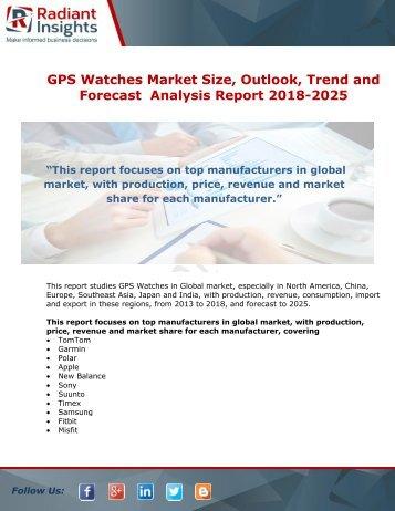 GPS Watches Market Scenario and Future Growth Analysis 2018-2025