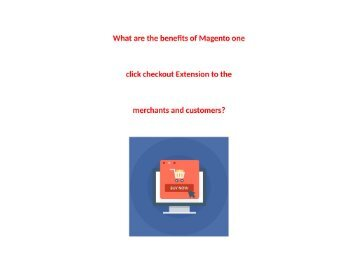 What are the benefits of Magento one click checkout Extension by Knowband?