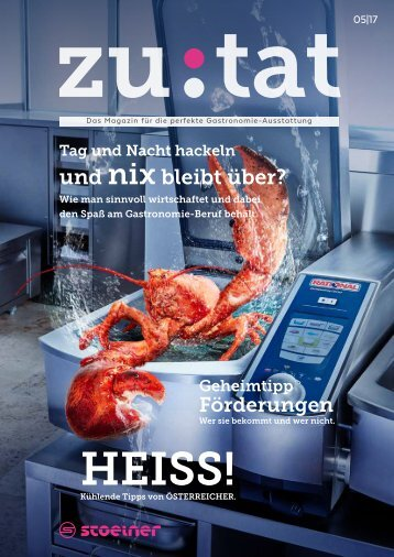 zutat 5/2017 Das Magazin für perfekte Gastronomie-Ausstattung.