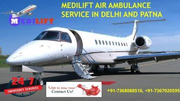 Avail Medilift Air Ambulance Service in Delhi and Patna with Reasonable Cost