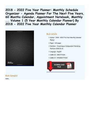 2018 - 2022 Five Year Planner: Monthly Schedule Organizer - Agenda Planner For The Next Five Years, 60 Months Calendar, Appointment Notebook, Monthly