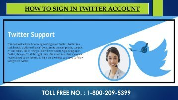 Sign In/Log In into Twitter Account , Dial 1-800-209-5399