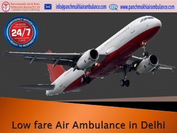 Hi-tech and safe Air Ambulance in Delhi with MD doctors