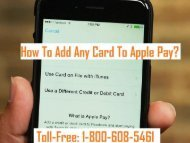 1-800-608-5461 How To Add Any Card To Apple Pay?