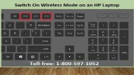 1-800-597-1052 How To Switch On Wireless Mode on an HP Laptop?