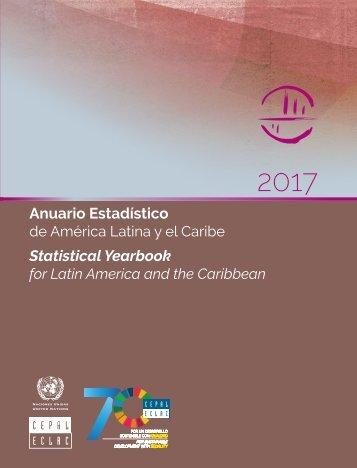 Anuario Estadístico de América Latina y el Caribe 2017 = Statistical Yearbook for Latin America and the Caribbean 2017