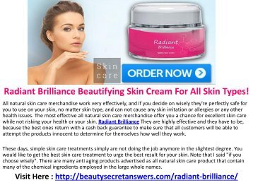Radiant Brilliance Beautifying Skin Cream For All Skin Types!