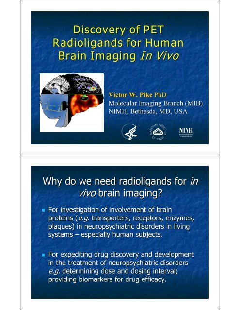 Discovery Of Pet Radioligands For Human Brain Imaging In Vivo