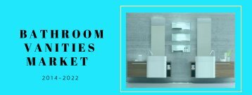 BATHROOM VANITIES MARKET WORTH USD 9.54 BILLION WITH CAGR OF 5.08% _ KEY PLAYERS, CURRENT MARKET SCENARIO AND FUTURE GROWTH ANALYSIS 2022 (1)