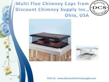 Best Multiflue Chimney Caps from Discount Chimney Supply Inc.