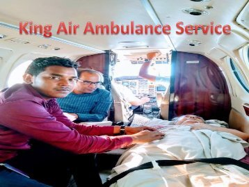 King Air Ambulabce Service in Delhi and Patna