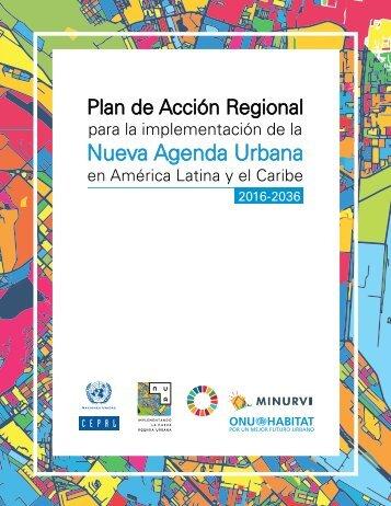 Plan de acción regional para la implementación de la nueva agenda urbana en América Latina y el Caribe, 2016-2036