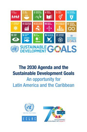 The 2030 Agenda and the Sustainable Development Goals: An opportunity for Latin America and the Caribbean