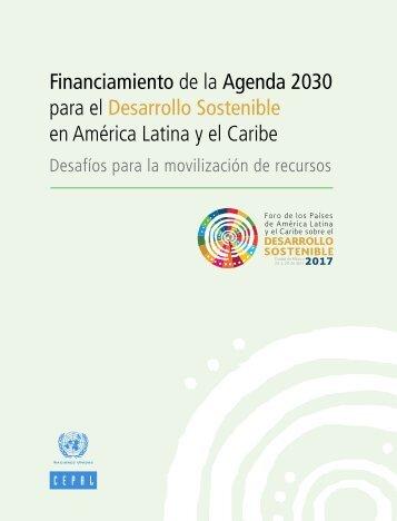 Financiamiento de la Agenda 2030 para el Desarrollo Sostenible en América Latina y el Caribe: desafíos para la movilización de recursos