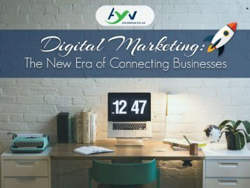 Digital Marketing -New Era of Conneting Business