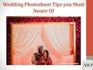 Wedding Photoshoot Tips you Must Aware Of