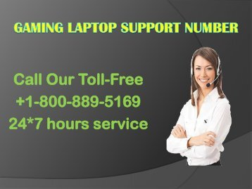 Gaming laptop support number +1-800-889-5169