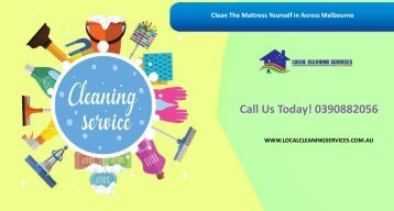 Clean The Mattress Yourself in Across Melbourne