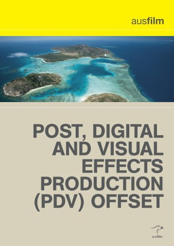 Post, Digital anD visual effects ProDuction (PDv) offset - AusFilm