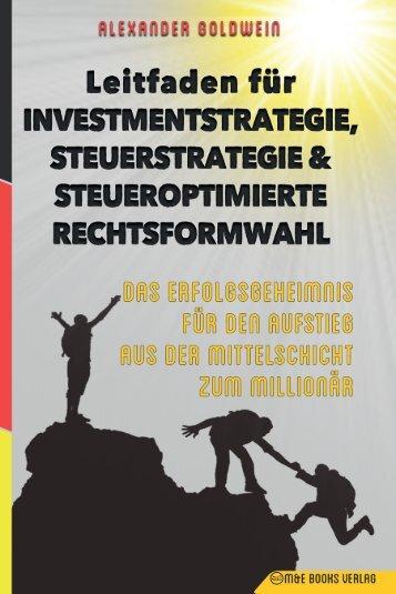 Leitfaden für Investmentstrategie, Steuerstrategie & steueroptimierte Rechtsformwahl: Das Erfolgsgeheimnis für den Aufstieg aus der Mittelschicht zum Millionär von Alexander Goldwein | auf Amazon: amzn.to/2t58tHv