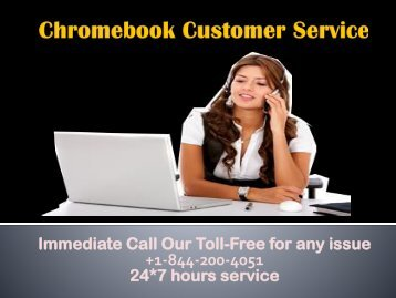Chromebook Customer Service +1-844-200-4051