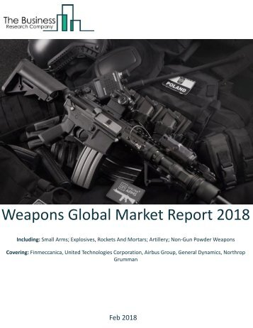 Weapons Global Market Report 2018