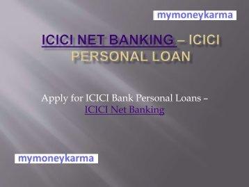 ICICI Net Banking – ICICI Personal Loan - mymoneykarma