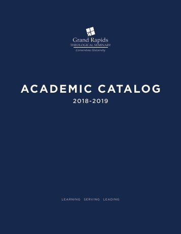 Grand Rapids Theological Seminary Academic Catalog 2018-19