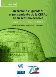 Desarrollo e igualdad: el pensamiento de la CEPAL en su séptimo decenio. Textos seleccionados del período 2008-2018