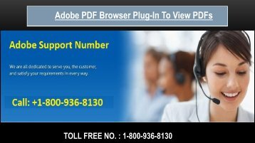 Adobe PDF Browser Plug-in to View PDFs ,Dial +1-800-936-8130
