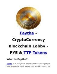Faythe CryptoCurrency Blockchain Lobby - TTP & FYE Tokens