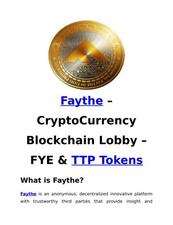 Faythe CryptoCurrency Blockchain Lobby - TTP & FYE Tokens