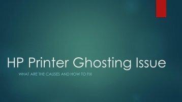 Solve HP Printer Ghosting Issue | +1-855-505-7815