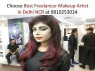 Choose Best Freelancer Makeup Artist in Delhi NCR