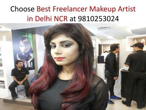 Choose Best Freelancer Makeup Artist in Delhi NCR