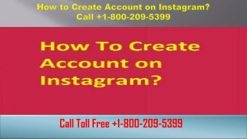 How to Create Account on Instagram? Call +1-800-209-5399