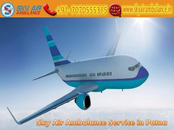 Receive Sky Air Ambulance Service with Specialist MD Doctor in Patna