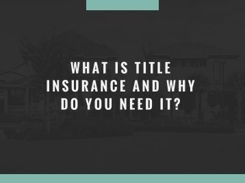 What is Title Insurance and Why Do You Need It