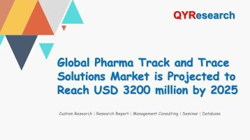 Global Pharma Track and Trace Solutions Market is Projected to Reach USD 3200 million by 2025