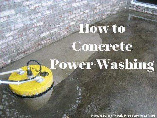 How to Concrete Power Washing by Peak Pressure Washing