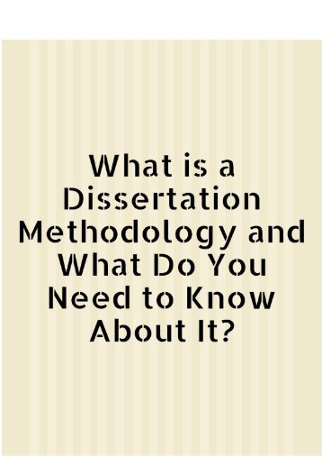 What is a Dissertation Methodology and What Do You Need to Know About It