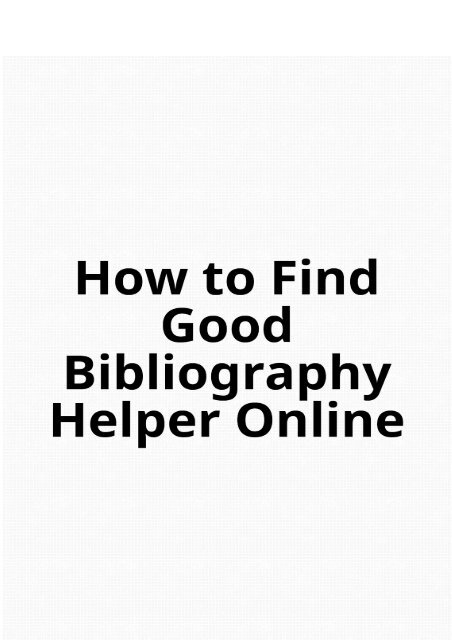 How to Find Good Bibliography Helper Online