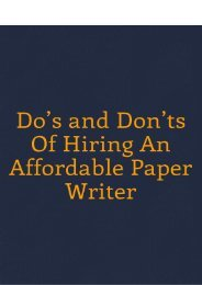 Do's and Don'ts Of Hiring An Affordable Paper Writer