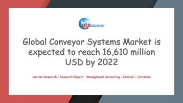 Global Conveyor Systems Market is expected to reach 16,610 million USD by 2022