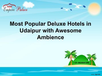 Most Popular Deluxe Hotels in Udaipur with Awesome Ambience